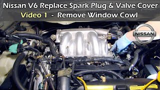 getlinkyoutube.com-Video 1 Nissan V6 Replace Spark Plug & Valve Cover - REMOVE WINDOW COWL