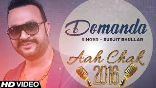 getlinkyoutube.com-Surjit Bhullar  - Demanda | Full Video | Aah Chak 2016