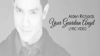 getlinkyoutube.com-Alden Richards - YOUR GUARDIAN ANGEL Cover (Lyric Video)