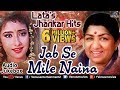 Lata Mangeshkars Jhankar Hits - Jab Se Mile Naina | 90s Jhankar Beats Songs | JUKEBOX | Love Songs