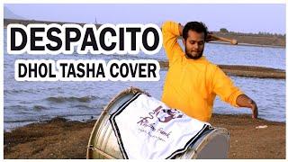 Despacito Cover By Indian Dhol Tasha ( ढोल ताशा )    Rhythm Funk    2018