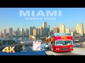 MIAMI [4K] - BIGBUS HOP ON, HOP OFF TOUR 2017