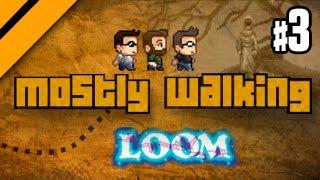 Mostly Walking - Loom - P3