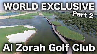 Al Zorah Golf Club WORLD EXCLUSIVE PART 2
