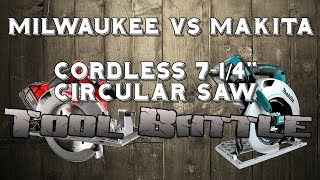 "Makita VS Milwaukee 7-1/4"" Cordless Circular Saw Tool Battle"