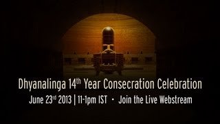 Dhyanalinga 12 Year Consecration Highlights - 24 June 2011