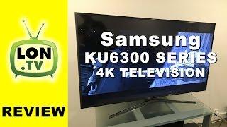 getlinkyoutube.com-Samsung KU6300 Series 4k Television Review - UN55KU6300 UN50KU6300 UN60KU6300