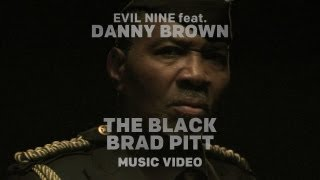 Evil Nine - The Black Brad Pitt (ft. Danny Brown)