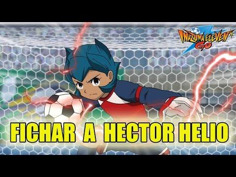 Inazuma Eleven Go FICHAJE: Guía para fichar a Hector Helio