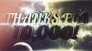 getlinkyoutube.com-THANKS FOR 10,000 SUBSCRIBERS! (HUGE SFX/AFTER EFFECTS PRE-SET PACK)