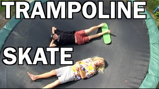 getlinkyoutube.com-TRAMPOLINE SKATEBOARDING! Game Of S.K.A.T.E.