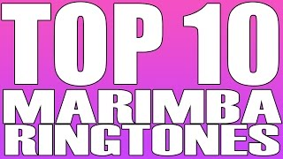 Top 10 Marimba Remix Ringtones (Download Links in Description)