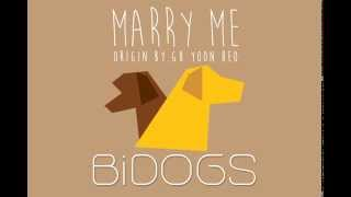 getlinkyoutube.com-Marry Me-BiDOGS (Gu Yoon Hoe Cover)