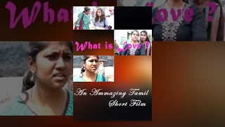 getlinkyoutube.com-what is love? - an interesting Tamil short film-must watch-Redpix short film