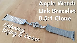 getlinkyoutube.com-Apple Watch Link Bracelet 0.5:1 Clone (90 % Clone) [Unboxing, Sizing & Review]