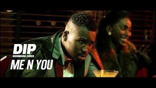 DIP DOUNDOU GUISS  - ME N YOU  (Official Video)