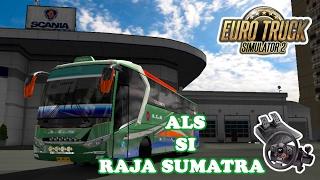 Euro Truck Simulator 2 | Bus Mod Indo ALS Sang Legend Dari Sumatra