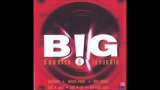 getlinkyoutube.com-Big อัลบั้มแรกที่ไม่แยกค่าย (2538)