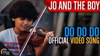 Jo And The Boy || Do Do Do ft. Manju Warrier, Master Sanoop || Official Video Song
