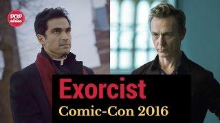 SDCC 2016: Alfonso Herrera e Ben Daniels de The Exorcist