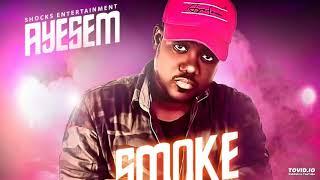 Ayesem - Smoke Dem (Official Audio)