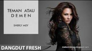 TEMAN ATAU DEMEN- SHERLY MAY karaoke dangdut (Tanpa vokal) cover