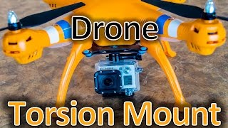 $5 Drone - Stabalized, AntiVibration, Torsion Mount