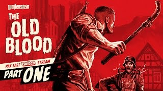 Wolfenstein: The Old Blood - PAX East Gameplay Walkthrough 1