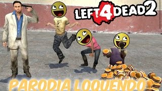 getlinkyoutube.com-Left 4 Dead 2 Parodia Loquendo