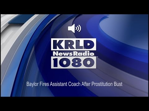 Baylor Fires Assistant Coach After Prostitution Bust (Audio)