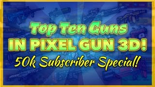 getlinkyoutube.com-Pixel Gun 3D - Top 10 Best Guns!