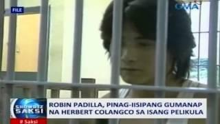 Saksi: Robin Padilla, pinag-iisipang gumanap na Herbert Colangco sa isang pelikula