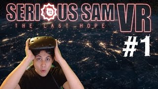 getlinkyoutube.com-Serious Sam VR: The Last Hope Gameplay Walkthrough Part 1 Early Access HTC Vive