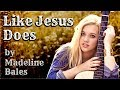 Like Jesus Does by Eric Church - Acoustic Cover Version by Madeline Grace