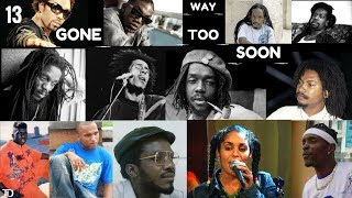 TOP 13 JAMAICAN ARTISTES/ENTERTAINERS GONE WAY TOO SOON. Some already LEGENDS other could've been!