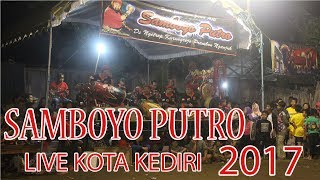 SAMBOYO PUTRO FULL LIVE KEDIRI KOTA 2017