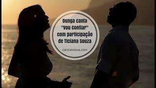 getlinkyoutube.com-Dunga - Vou Confiar (Clipe Oficial) - Part. Ticiana Souza