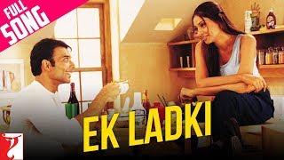 Ek Ladki - Full Song   Mere Yaar Ki Shaadi Hai   Uday Chopra   Sanjana
