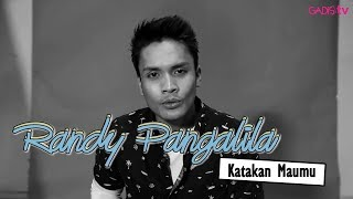 KATAKAN MAUMU - RANDY PANGALILA karaoke download ( tanpa vokal ) cover