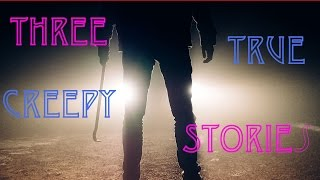 Three True Creepy Stories: Horror Stories From Reddit
