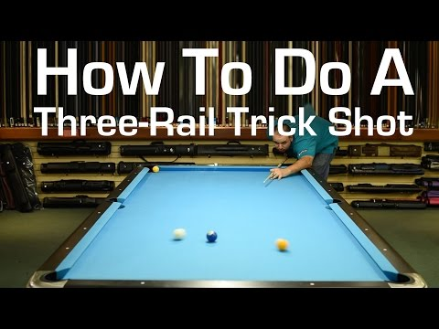 How To Do a Three-Rail Trick Shot