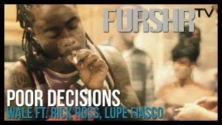 Wale - Poor Decisions (ft. Rick Ross Lupe Fiasco)