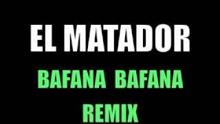 El Matador - Bafana Bafana (remix)