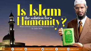 getlinkyoutube.com-Is Islam the Solution for Humanity? by Dr Zakir Naik | Full Lecture with Q&A