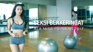 getlinkyoutube.com-SEKSI BERKERINGAT + Bikin TAHAN LAMA ala Miss POPULAR 2017 | Next Top Model