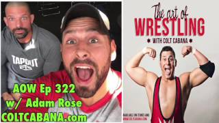 getlinkyoutube.com-Adam Rose Ep 322 - Colt Cabana's AOW Podcast