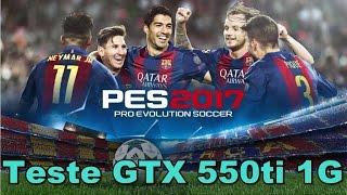 getlinkyoutube.com-Teste PES 2017 GTX 550 TI