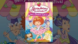 getlinkyoutube.com-Strawberry Shortcake Berry Blossom Festival (DIGITAL ONLY)