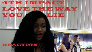 4TH IMPACT LOVE THE WAY YOU LIE REACTION