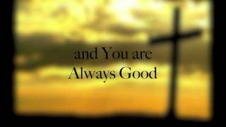 getlinkyoutube.com-John Waller - Because God is good (lyrics)